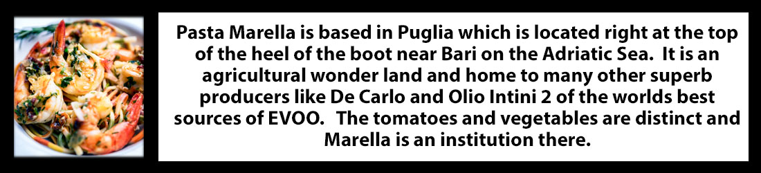 Pasta Marella is based in Puglia which is located right at the top of the heel of the boot near Bari on the Adriatic Sea
